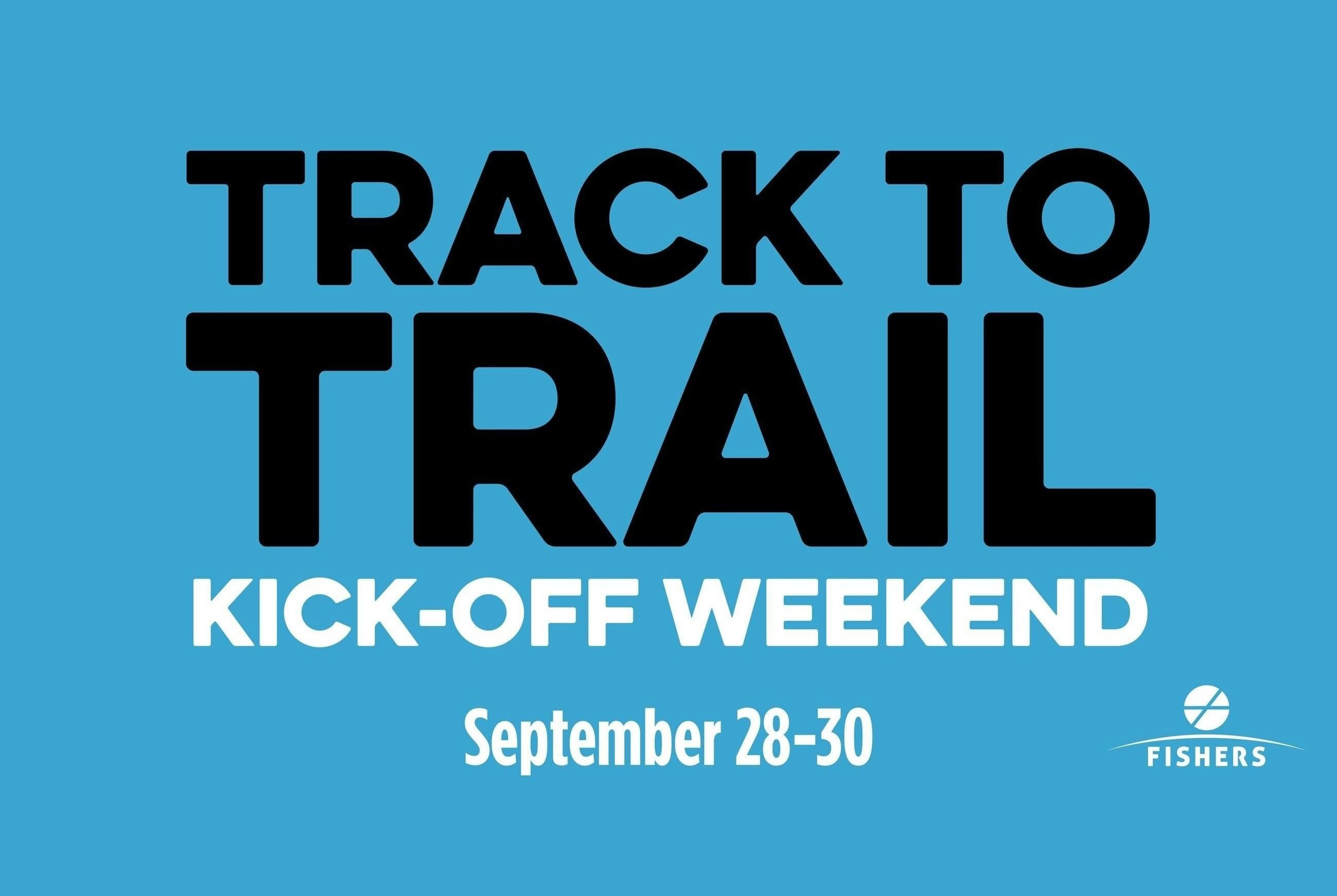 track to trail kick-off weekend, sept. 28-30