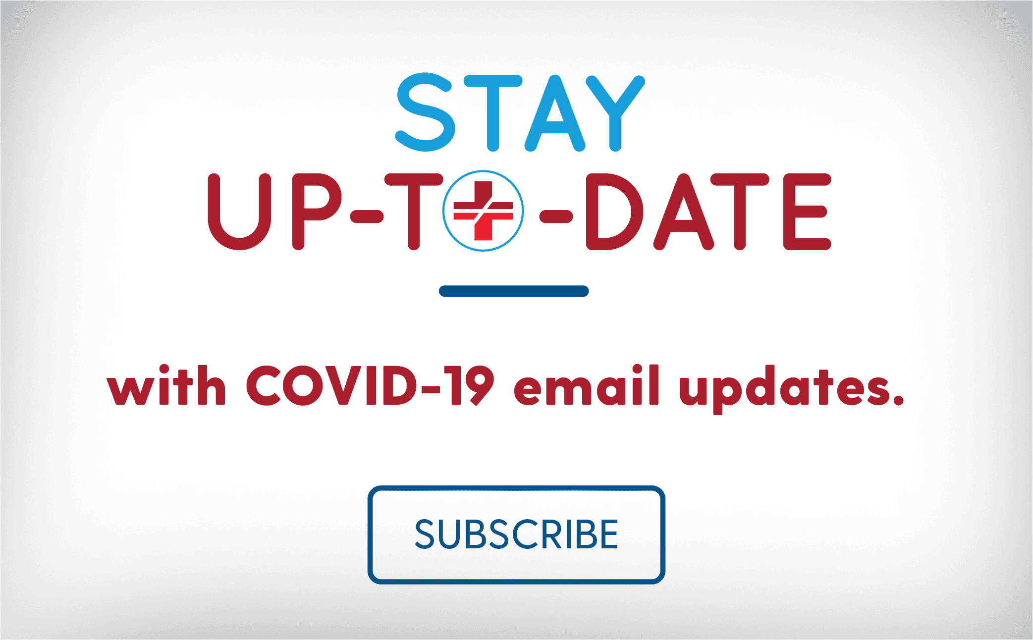 STAY UP TO DATE WITH COVID EMAIL UPDATES