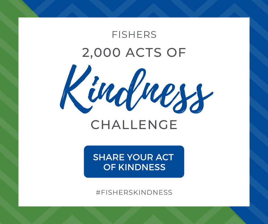fishers 2000 acts of kindness challenge share your act #fisherskindness